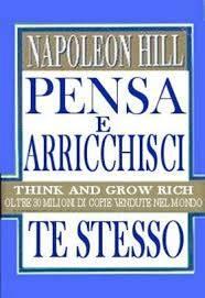 Napoleon Hill, Pensa e arricchisci te stesso