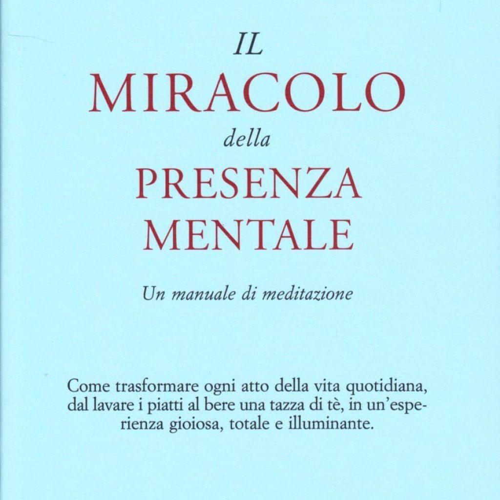 Nhat Hanh T., Il miracolo della presenza mentale. Un manuale di meditazione