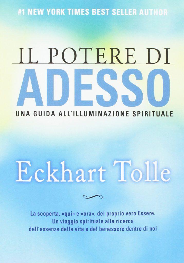 Tolle E., Il potere di adesso. Una guida all'illuminazione spirituale