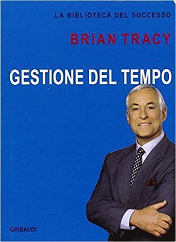 Tracy B., Gestione del tempo, libri gestione del tempo