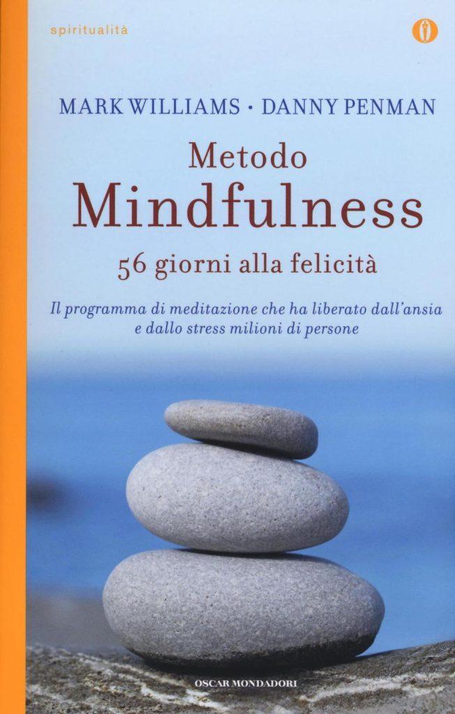 Williams M.,Metodo mindfulness. 56 giorni alla felicità