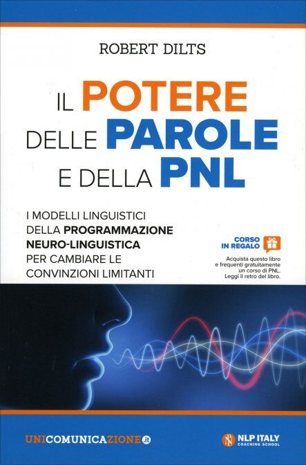Dilts-R.-Il-potere-delle-parole-e-della-PNL.-I-modelli-linguistici-della-programmazione-neuro-linguistica-per-cambiare-le-convinzioni-limitanti, libri sulla comunicazione
