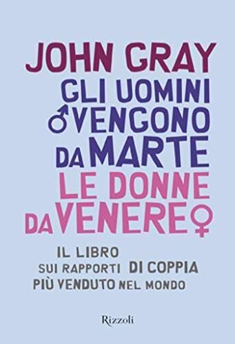 Gray-J.-Gli-uomini-vengono-da-Marte-le-donne-da-Venere, libri sulla comunicazione