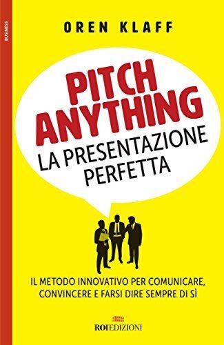 La-presentazione-perfetta.-Il-metodo-innovativo-per-comunicare-convincere-e-farsi-dire-sempre-di-sì.jpg