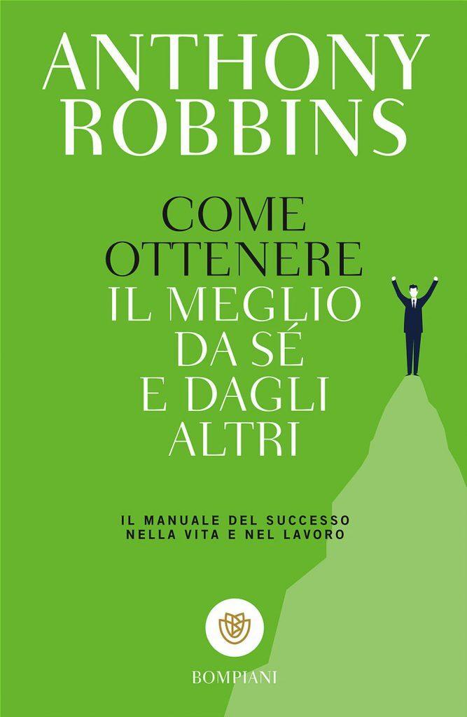 Robbins-A.-Come-ottenere-il-meglio-da-sé-e-dagli-altri-Il-manuale-del-successo-nella-vita-e-nel-lavoro, libri sulla comunicazione