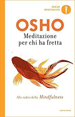 Osho, Meditazione per chi ha fretta